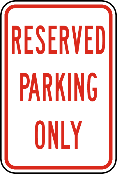 Reserved Parking Only Sign