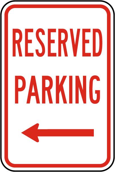 Reserved Parking (Left Arrow) Sign
