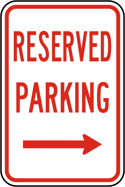 Reserved Parking (Right Arrow) Sign
