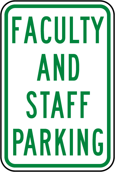 Faculty and Staff Parking Sign