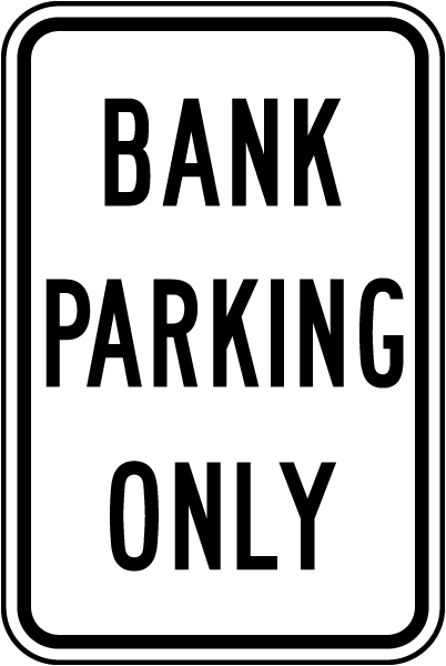 Bank Parking Only Sign