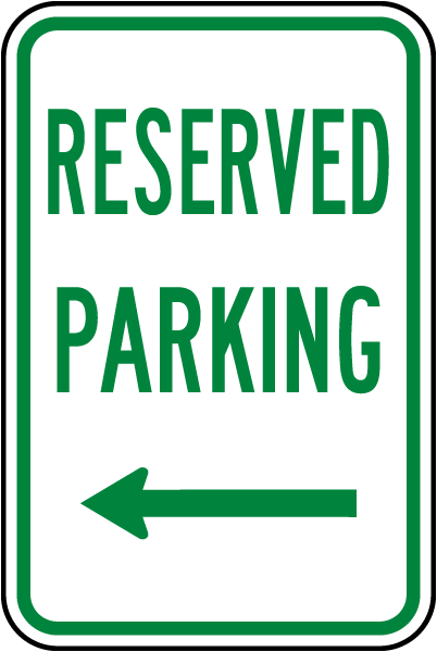 Reserved Parking Sign with left arrow