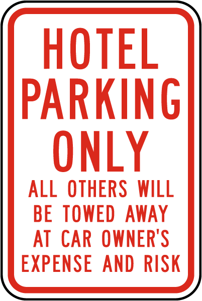 Hotel Parking Only All Others Towed Sign