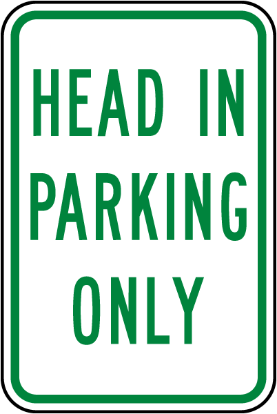 Head In Parking Only Sign
