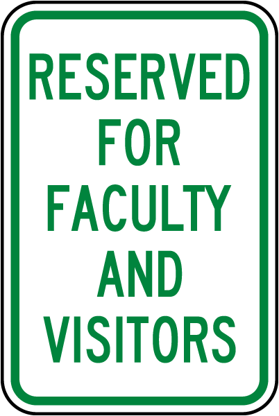 Reserved For Faculty and Visitors Sign