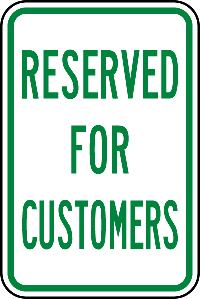 Reserved for Customers Sign