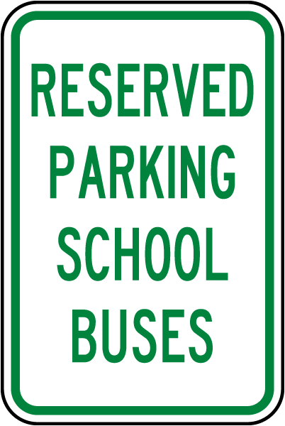 Reserved Parking School Buses Sign