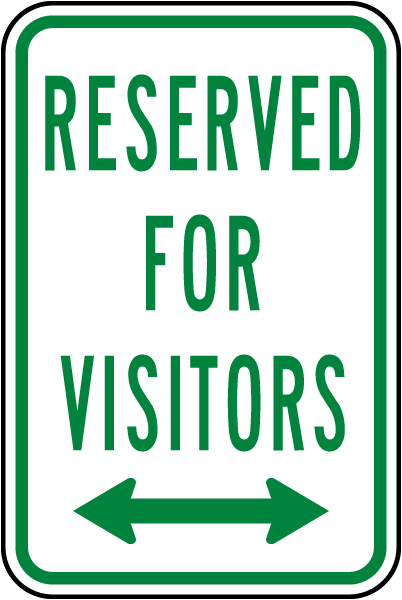 Reserved For Visitors Sign with double arrow