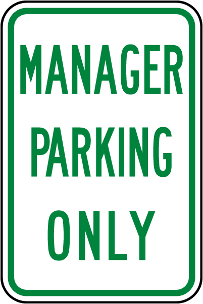 Manager Parking Only Sign