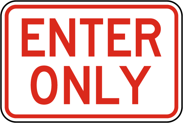 Enter Only Sign