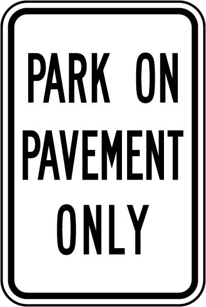 Park On Pavement Only Sign