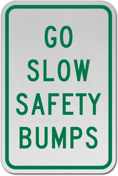 Go Slow Safety Bumps Sign