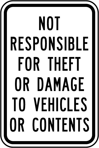 Not Responsible For Theft Or Damage To Vehicles Or Contents Sign