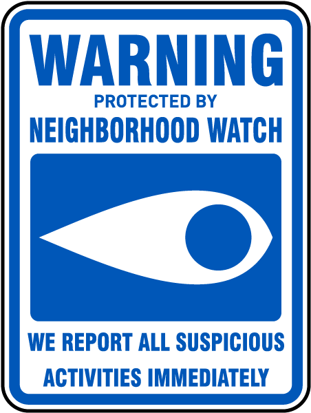 We Report All Suspicious Activities Immediately Sign