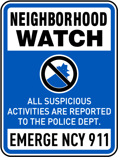 All Suspicious Activities Reported To Police Sign