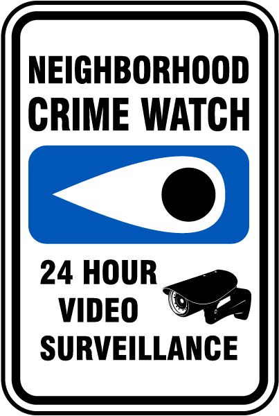 Neighborhood Crime Watch 24 Hour Video Surveillance Sign