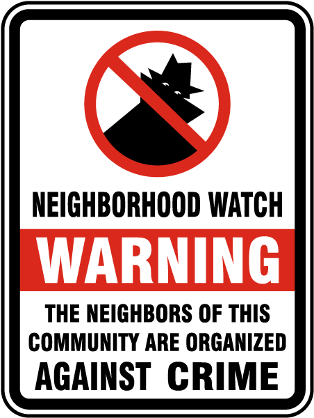Neighborhood Watch Organized Against Crime Sign W5487  By. Trade In Laptop For New Laptop. Unlimited Talk Text And Data Plan. Oncology Associates Omaha Nyc Lobbying Bureau. Cheapest Auto Insurance Tulsa 61st And Memorial. Starting Business Credit Wright State Nursing. Top Virtual Assistant Websites. Is An Llc Considered A Corporation. Web For Students Morrisville