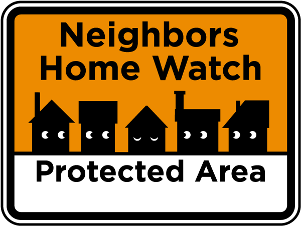 Neighbors Home Watch Protected Area Sign