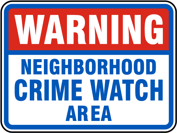 Neighborhood Crime Watch Area Sign