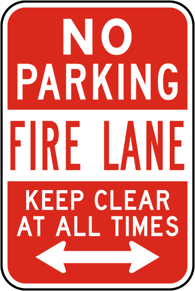 No Parking Fire Lane Keep Clear At All Times Sign with double arrow