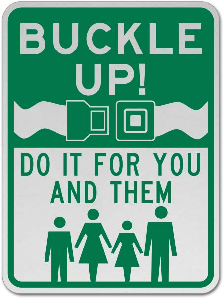 Buckle Up Do It For Them Signs