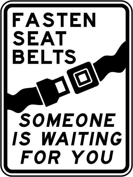 Fasten Seat Belts Someone Is Waiting For You Sign