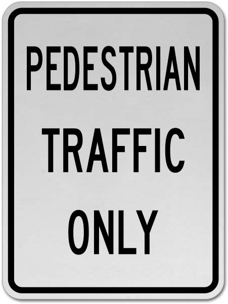 Pedestrian Traffic Only Sign