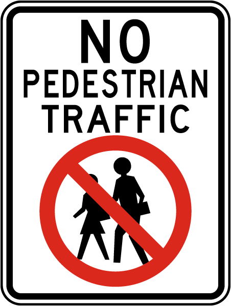 No Pedestrian Traffic Sign