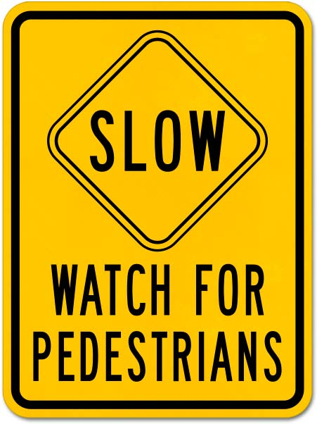 Slow Watch For Pedestrians Sign