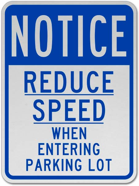 Reduce Speed When Entering Lot Sign