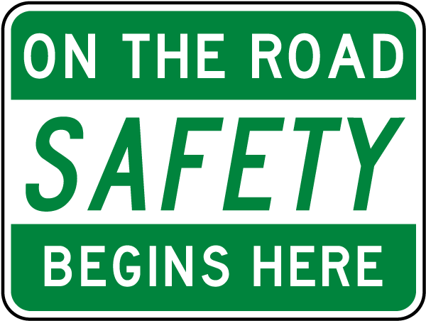 On The Road Safety Begins Here Sign