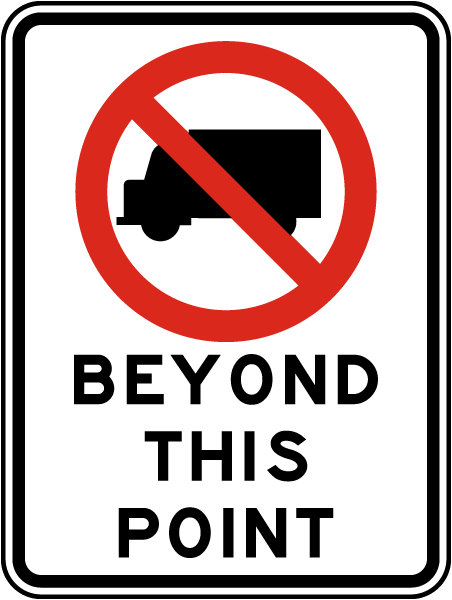 No Truck Beyond This Point Sign