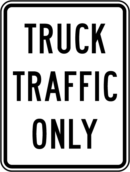 Truck Traffic Only Sign