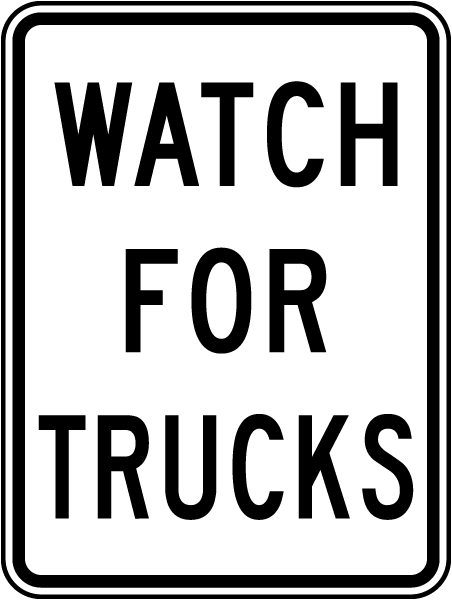 Watch For Trucks Sign