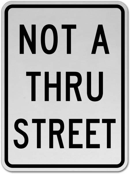 Not A Thru Street Sign