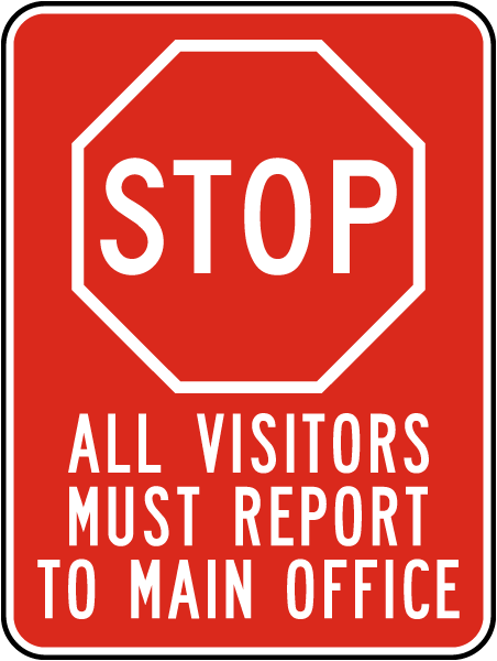 Stop All Visitors Must Report To Main Office Sign