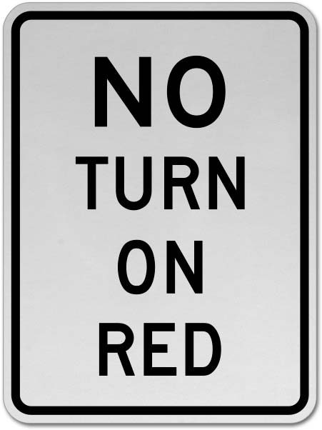 No Turn on Red Sign