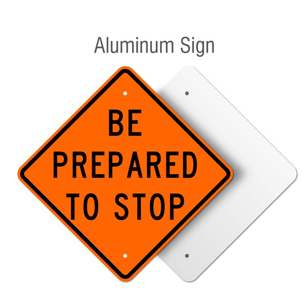 Be Prepare to Stop Sign