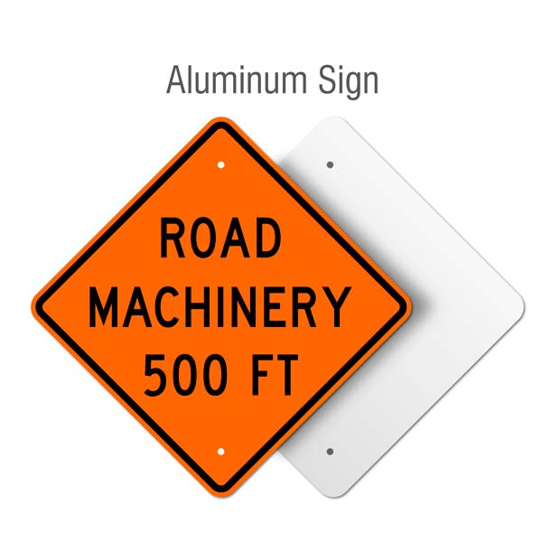 Road Machinery 500 FT Sign