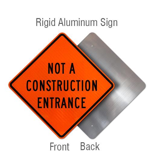 Not A Construction Entrance Sign