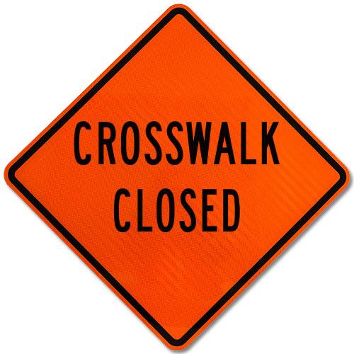 Crosswalk Closed Sign