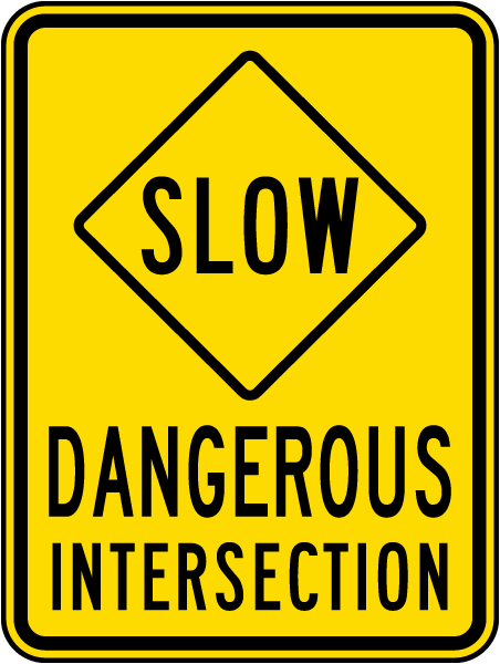 Slow Dangerous Intersection Sign