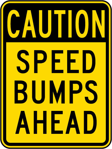 Caution Speed Bumps Ahead Sign