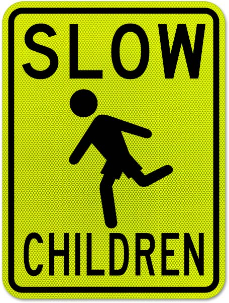 Slow Children Sign