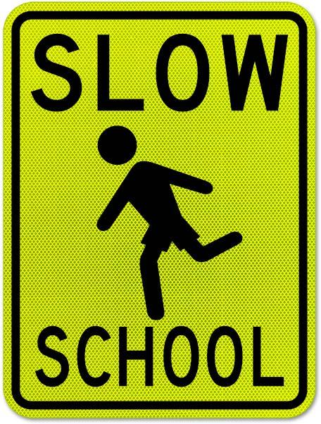 Slow School Sign