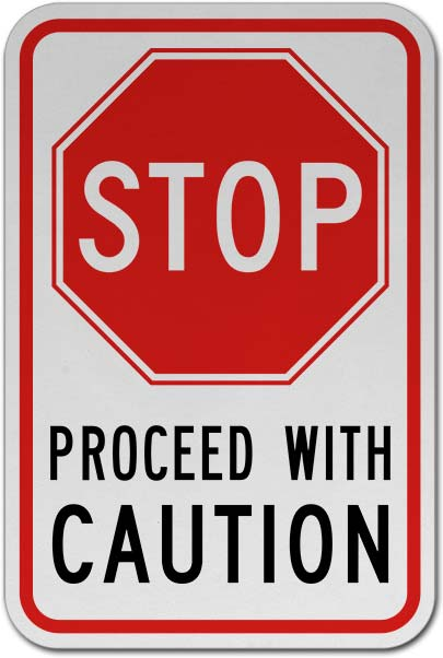 Stop Proceed with Caution Sign