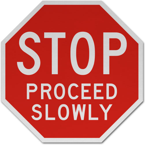 Stop Proceed Slowly Sign