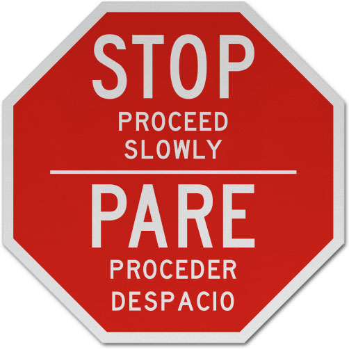 Bilingual Stop Proceed Slowly Sign