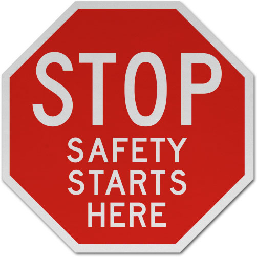 Stop Safety Starts Here Signs