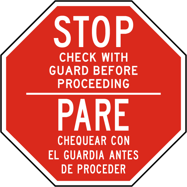 Stop Check With Guard Before Proceeding / Pare Chequear Con El Guardia